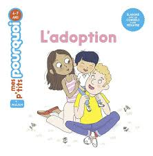 Mes p'tits pourquoi - L'adoption