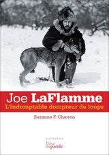 Joe LaFlamme - L'indomptable dompteur de loups