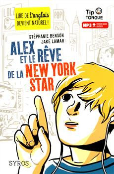 Tip Tongue - Alex et le rêve de la New-York star