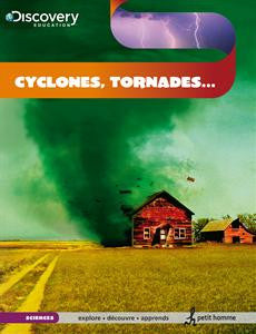 Discovery éducation - Cyclones, tornades...