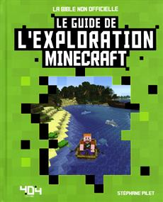 Minecraft - Le guide de l'exploration Minecraft