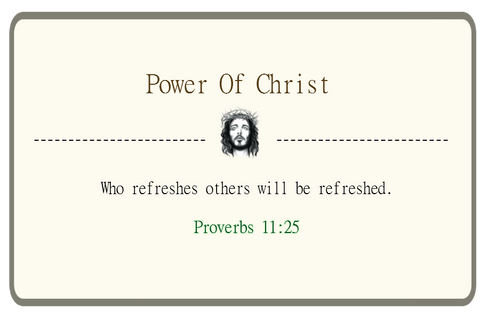 Who refreshes others will be refreshed