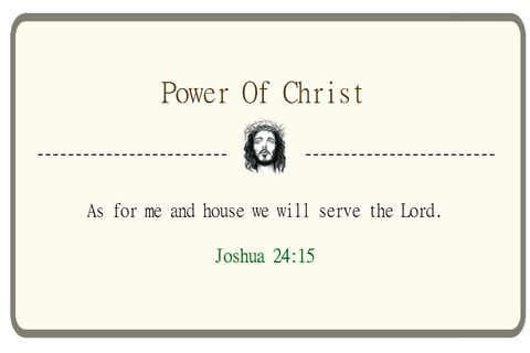 As for me and house we will serve the Lord