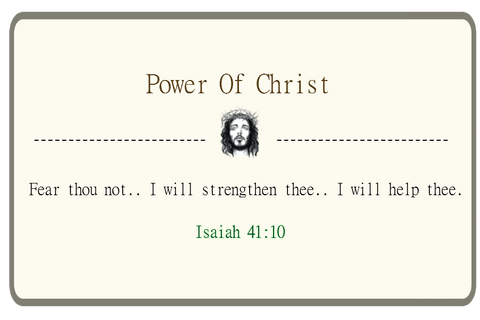 Fear thou not . . . I will strengthen thee. . . I will help thee