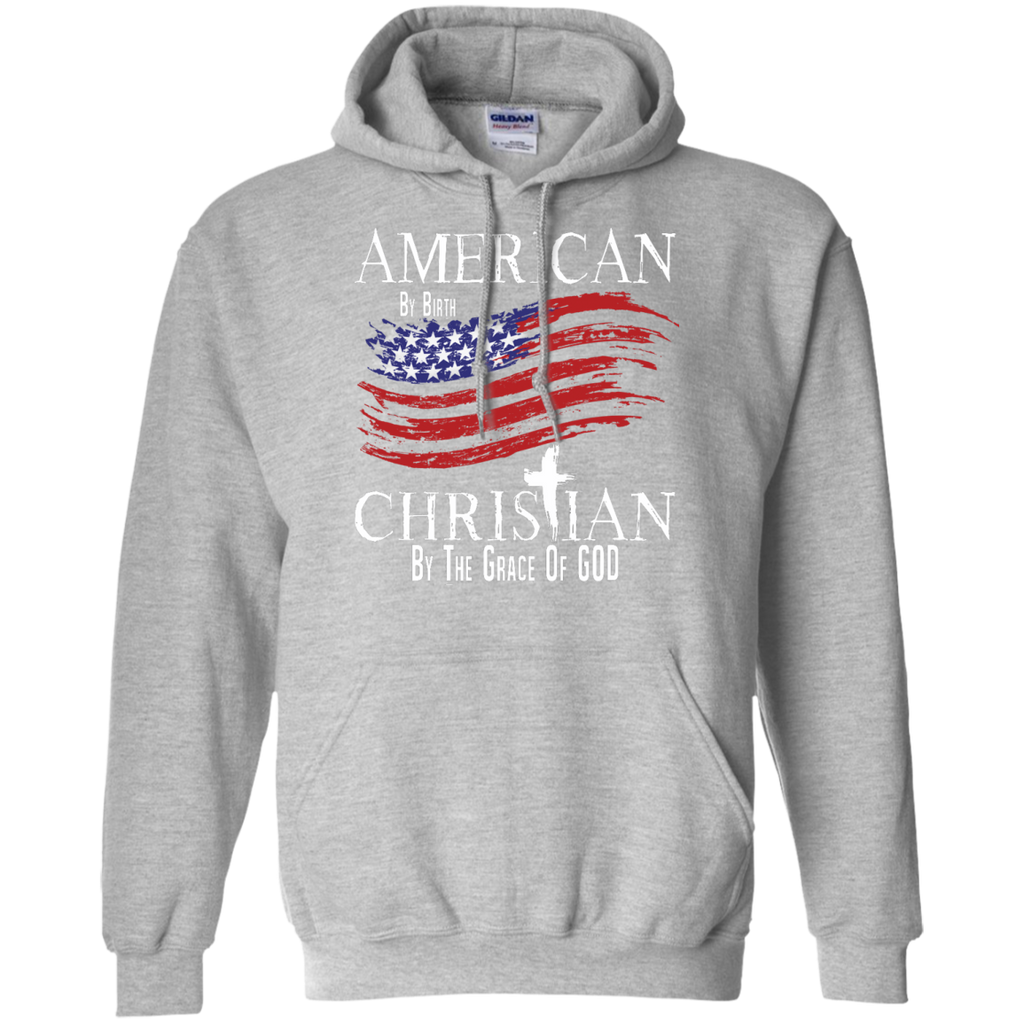 American By Birth Christian By The Grace Of GOD Hoodie For Men - powerofchrist
