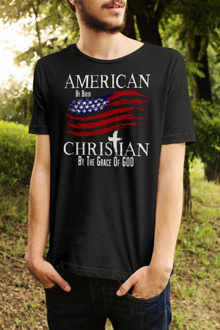 American By Birth Christian By The Grace Of GOD Men's Tee - powerofchrist