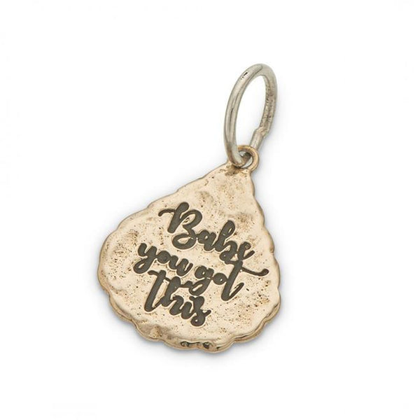 """Baby You Got This"" Charm"