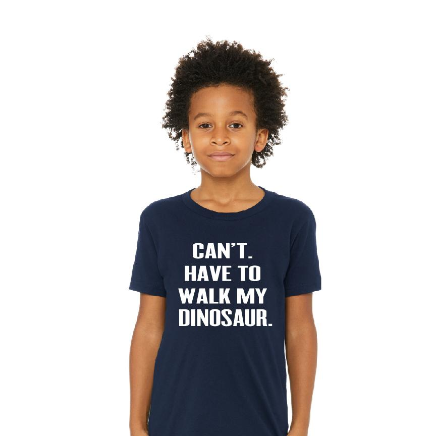 Can't. Have To Walk My Dinosaur.  Navy Tee
