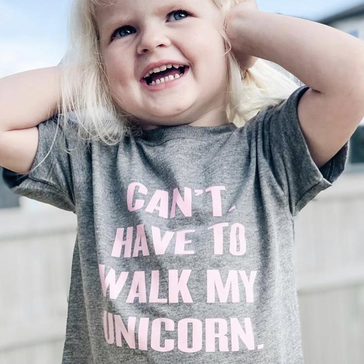 CAN'T. HAVE TO WALK MY UNICORN. TEE