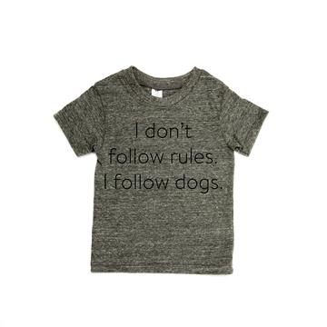 I Don't Follow Rules. I Follow Dogs Tee