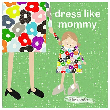 DRESS LIKE MOMMY