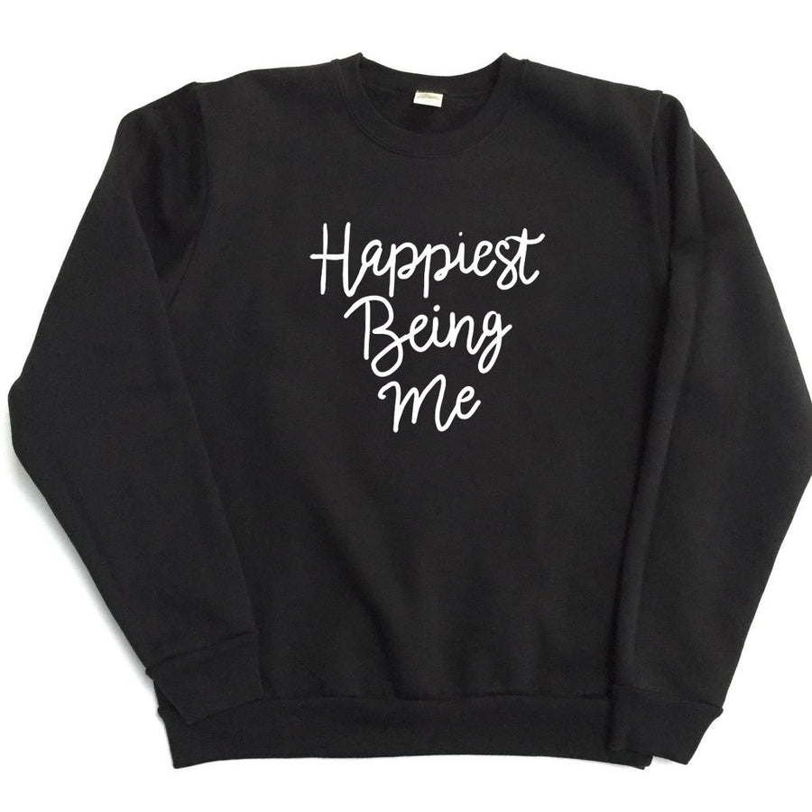 Happiest Being Me Sweatshirt