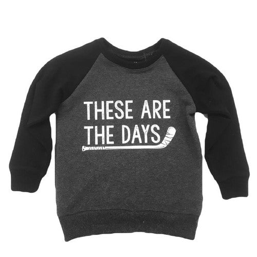 These Are The Days Sweatshirt