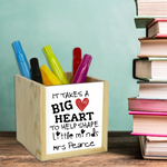 It Takes A Big Heart To Shape Little Minds Teacher Pen Pot - Mugged Write Off