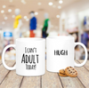 I Can't Adult Today Mug - Mugged Write Off