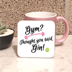 Gym? Thought You Said Gin! Coaster