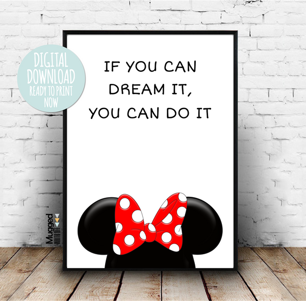 If You Dream It You Can Do It - Minnie Mouse Walt Disney Quote Print Download - Mugged Write Off