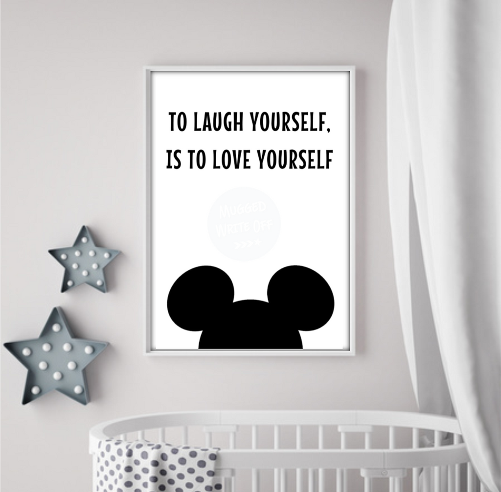 To Laugh Yourself Is To Love Yourself - Mickey Mouse Walt Disney Quote Print Download - Mugged Write Off