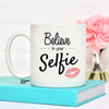 Believe In Your Selfie Mug - Mugged Write Off