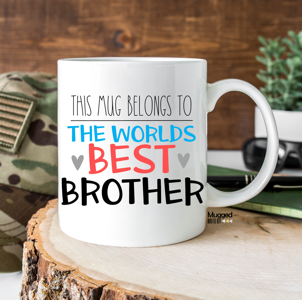 This Mug Belongs To The World's Best Brother Mug - Mugged Write Off Limited