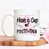 Have A Cup of Positivitea Mug - Mugged Write Off Limited