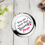 You Are More Than Beautiful Personalised Compact Pocket Mirror - Mugged Write Off