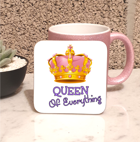 Queen Of Everything Coaster