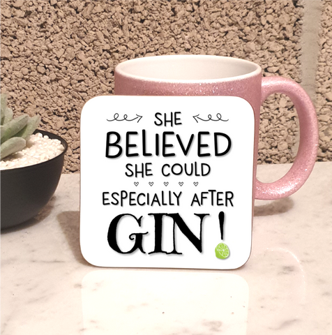 She Believed She Could, Especially After Gin Coaster