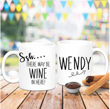 Ssh There May Be Wine In Here Mug - Mugged Write Off