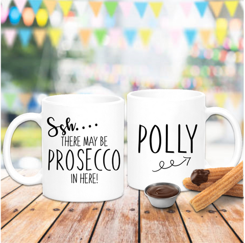 Ssh There May Be Prosecco In Here Mug - Mugged Write Off