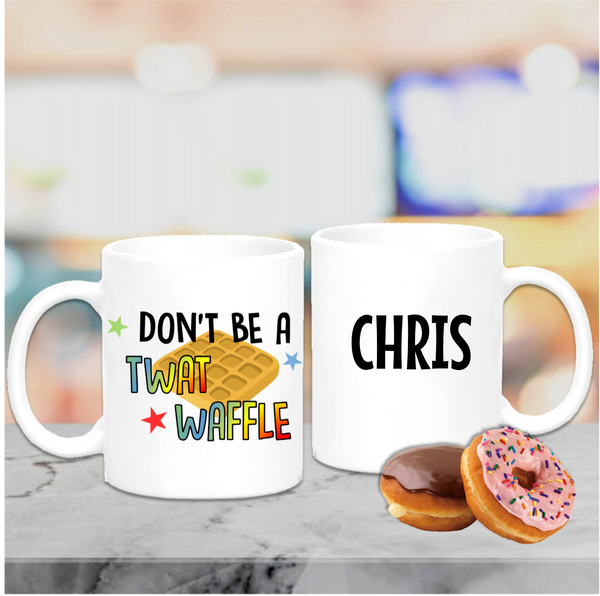 Dont Be A Twatwaffle Mug - Mugged Write Off