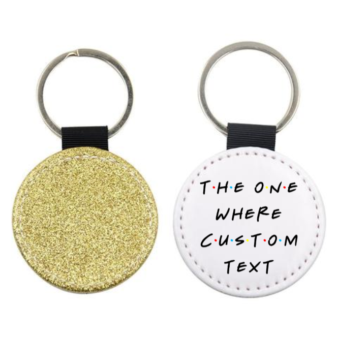 The One Where Friends Custom Text Glitter Keyring - Mugged Write Off