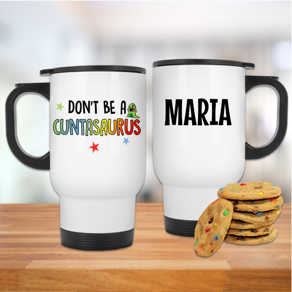 Dont Be A Cuntasaurus Mug - Mugged Write Off