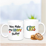 You Make My Fanny Flutter Mug - Mugged Write Off