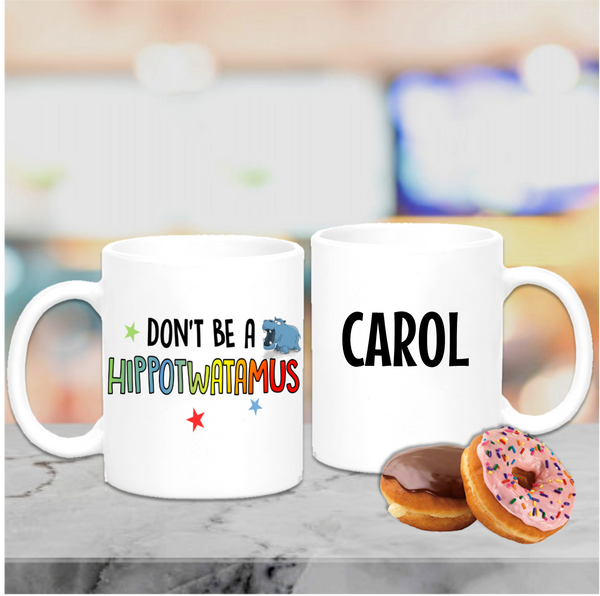 Dont Be A HippoTWATamus Mug - Mugged Write Off