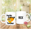 Nacho Average Teacher Mug - Mugged Write Off