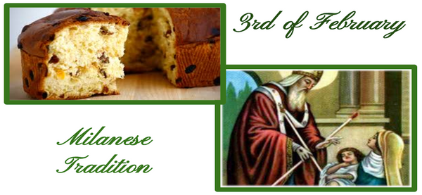 Milanese tradition: the 3rd of February, St Biagio and Panettone