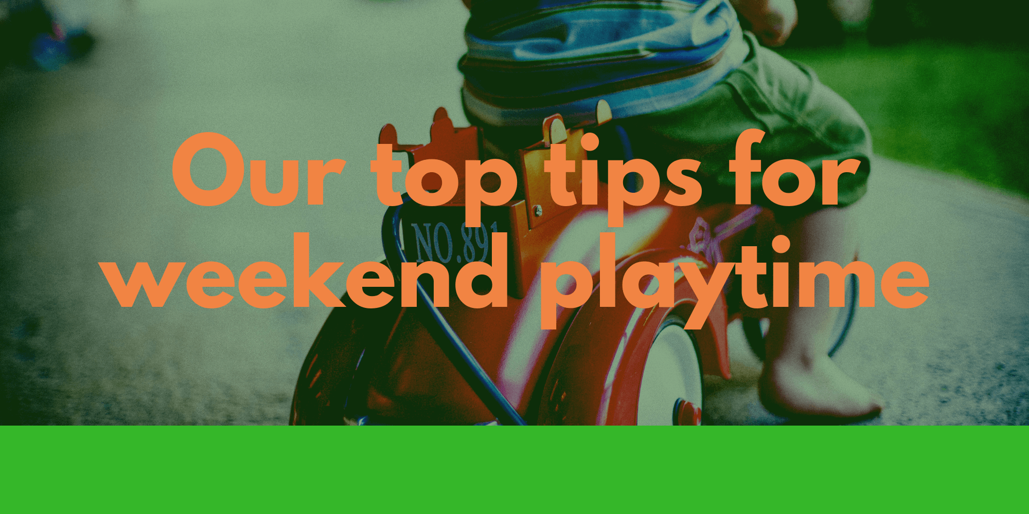 top tips for weekend play time