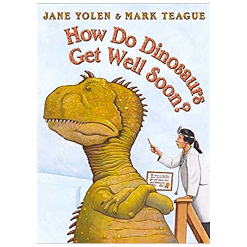 How Do Dinosaurs Get Well Soon Book
