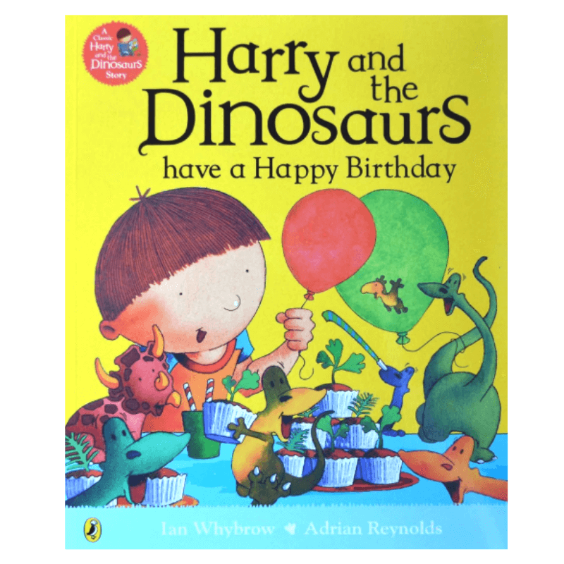 HARRY AND THE DINOSAURS HAVE A HAPPY BIRTHDAY BOOK