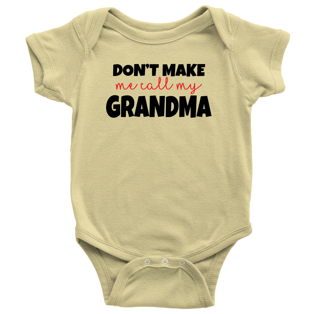Don't Make Me Call My Grandma - Yellow Cute Infant Onesie