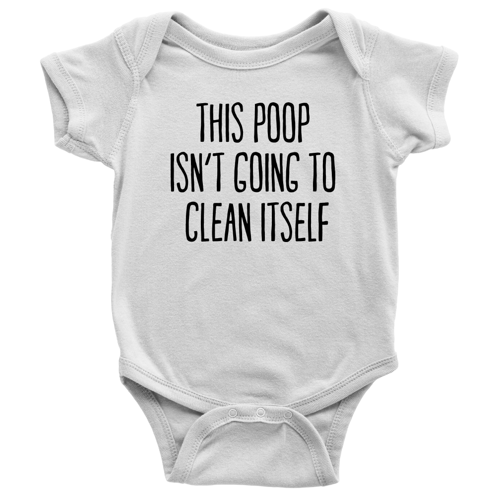 This Poop Isn't Going to Clean Itself - Funny Infant Onesie