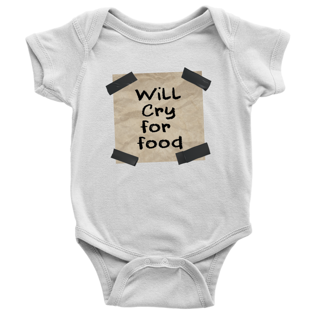 Will Cry For Food - White Funny Baby Onesie