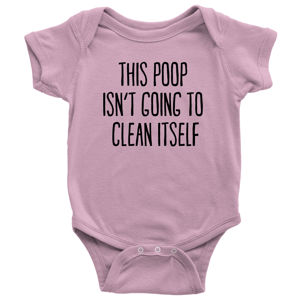 This Poop Isn't Going to Clean Itself - Pink Witty Baby Onesie