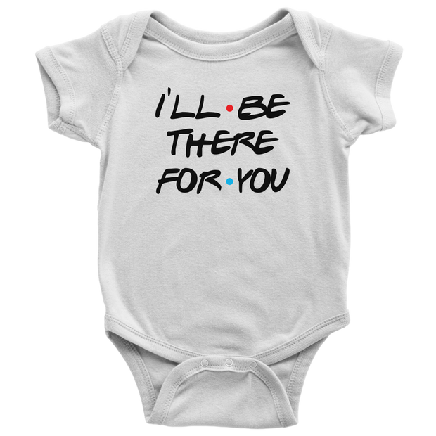 friends Themed Baby Bodysuit - I'll Be There For You