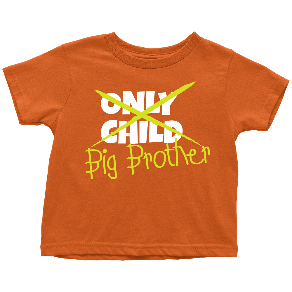 Only Child to Big Brother Orange Toddler T-Shirt