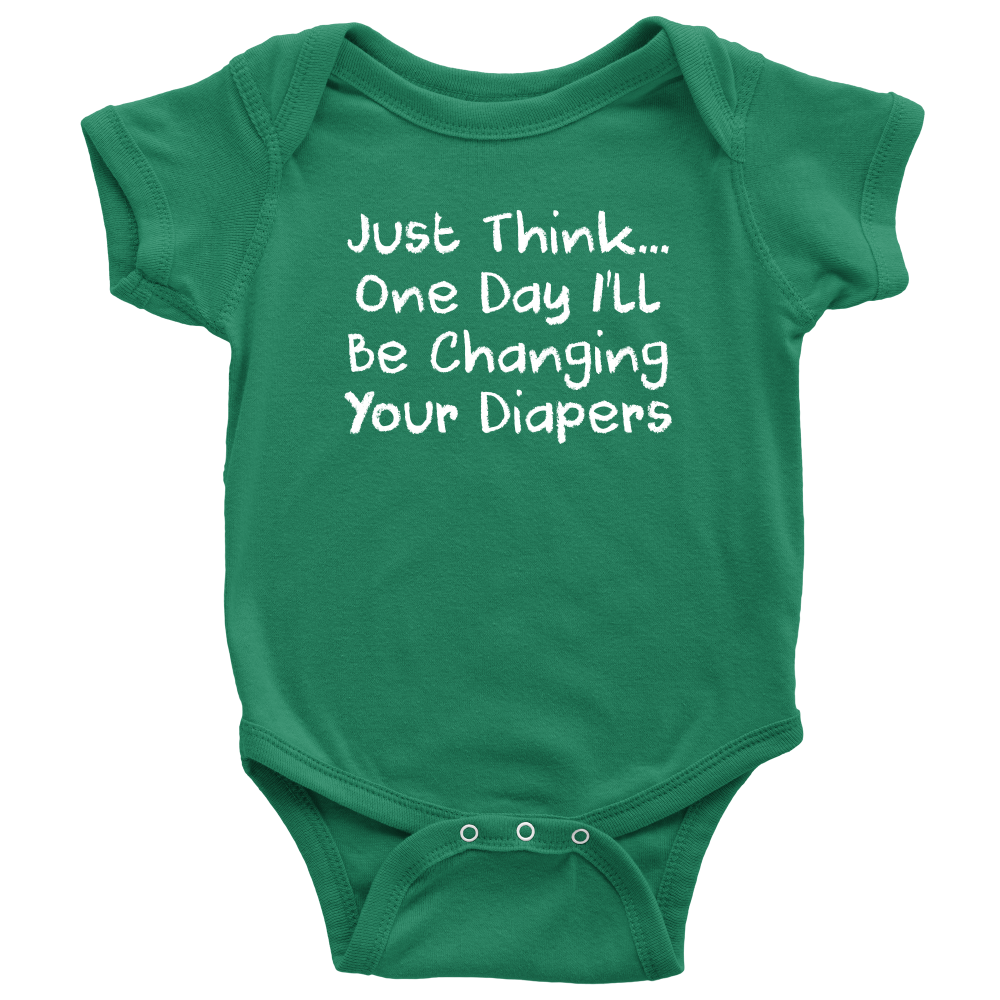One Day I'll Be Changing Your Diapers - Hilarious Green Infant Onesie