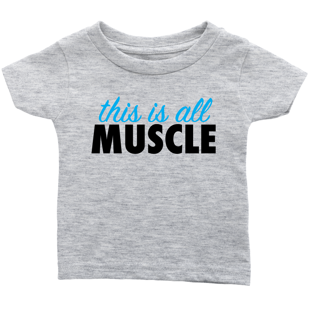 This Is All Muscle - Fun Gray Infant Shirt