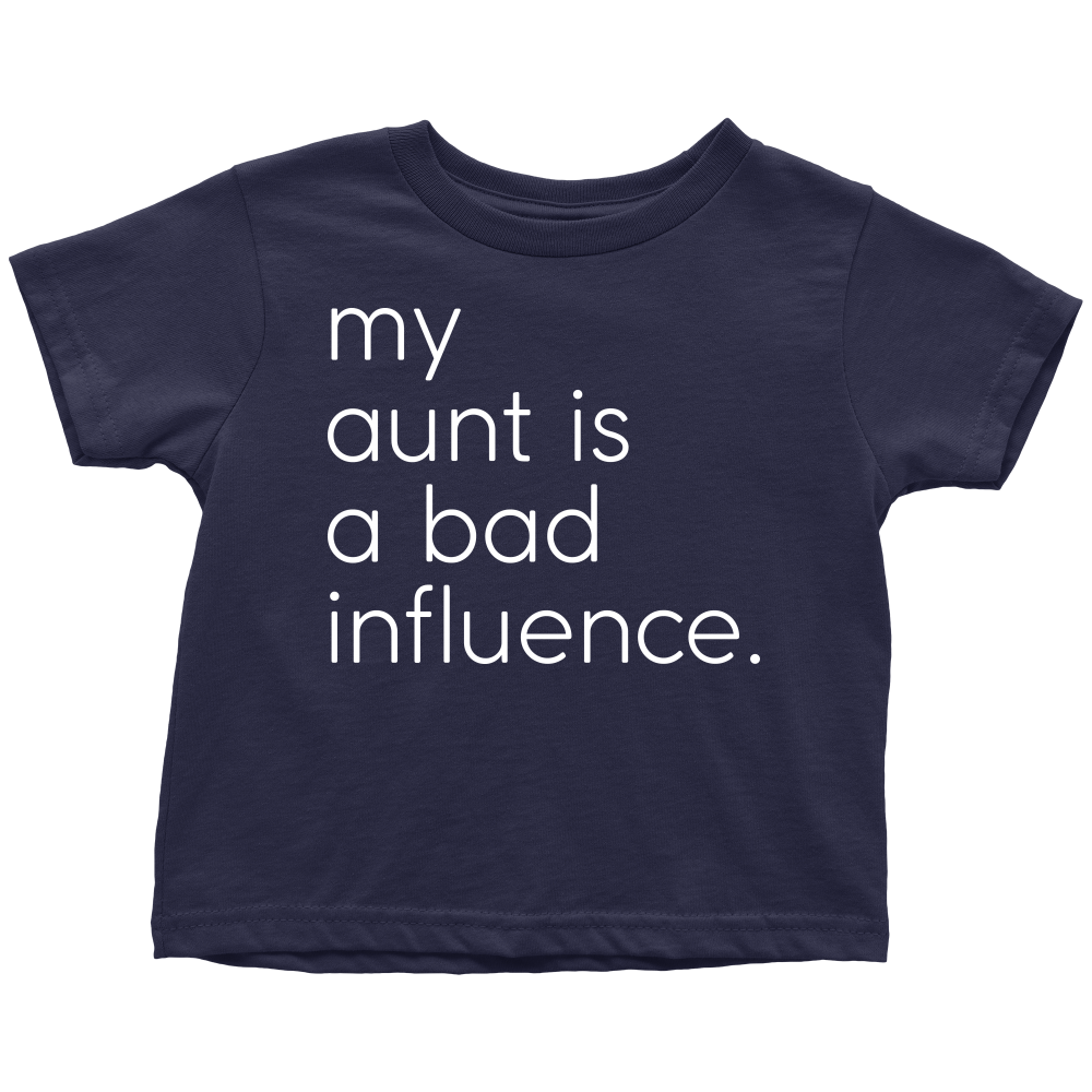 My Aunt Is A Bad Influence - Fun Toddler Blue Tee