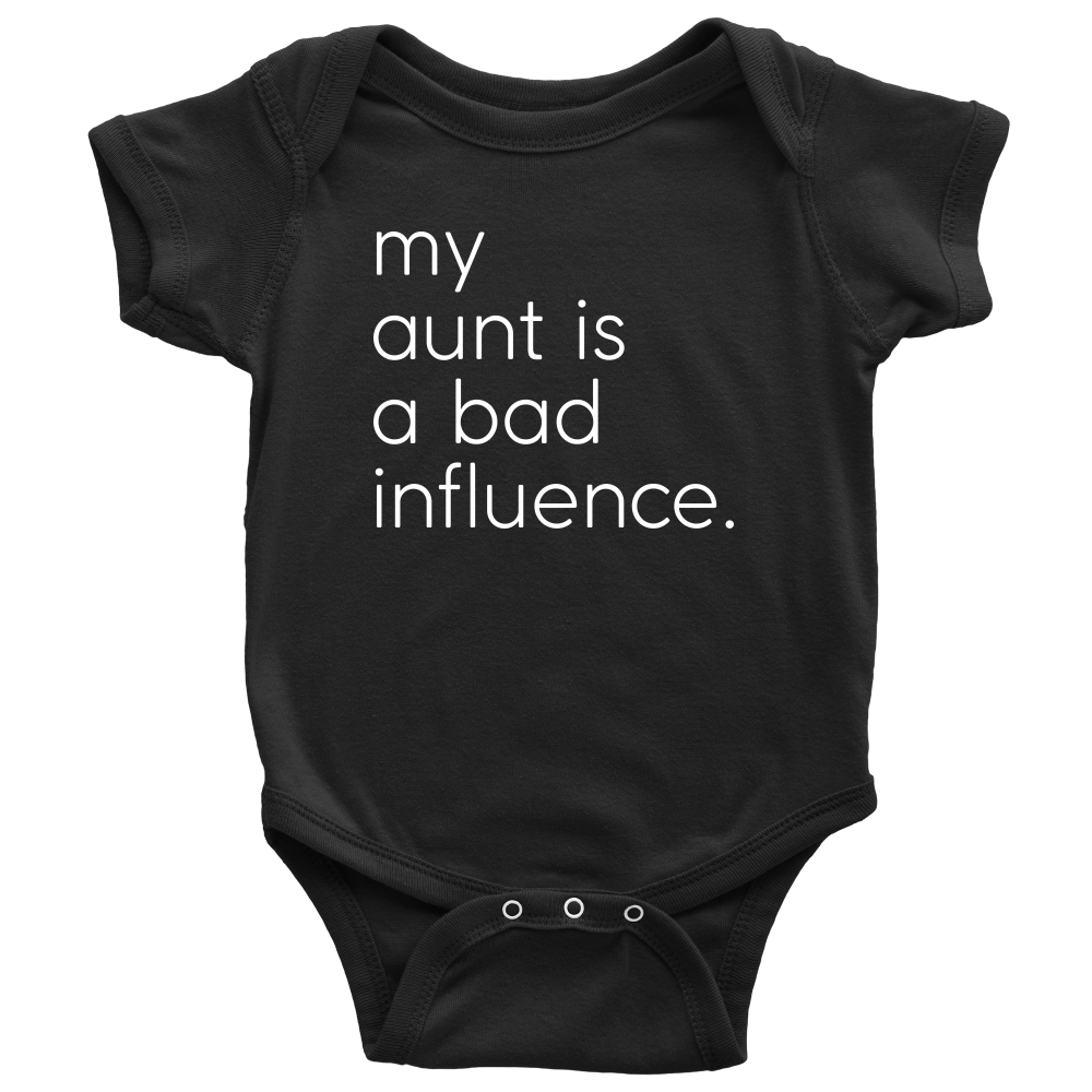 My Aunt Is a Bad Influence - Fun Baby Black Onesie